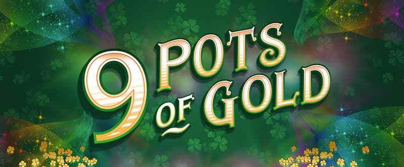 9 Pots of Gold Slots Mega Reel