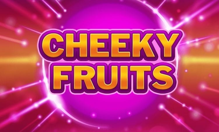 Cheeky Fruits Slot Mega Reel