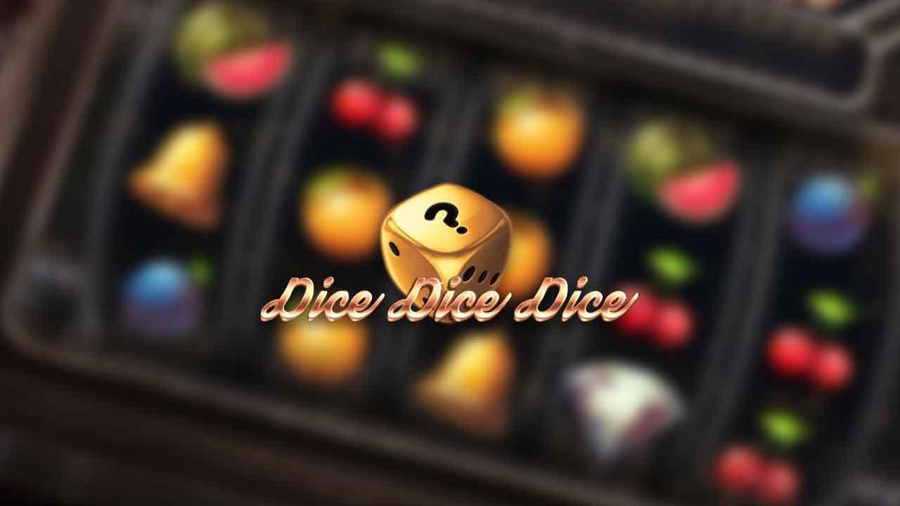Dice Dice Dice Slots Mega Reel