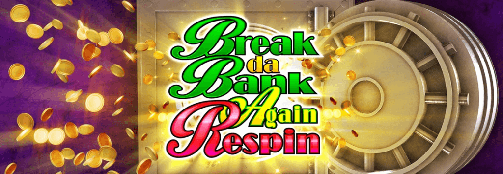 break da bank again respin mega reel