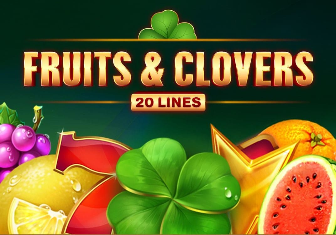 Fruits and Clovers: 20 Lines slots Mega Reel