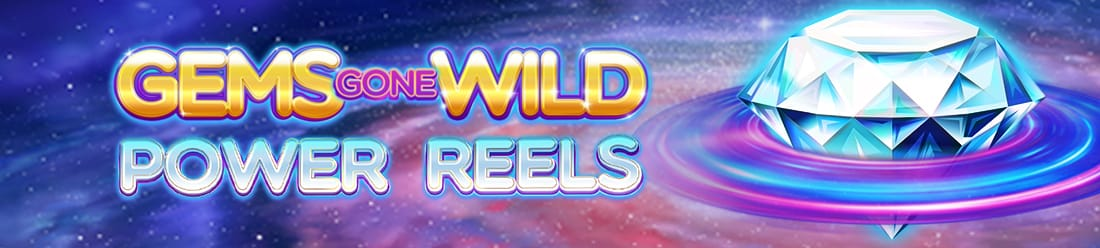Gems Gone Wild Power Reels Slots Mega Reel