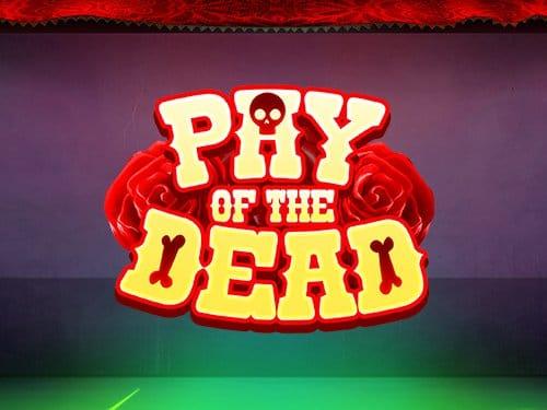 Pay of the Dead Slot Logo Mega Reel