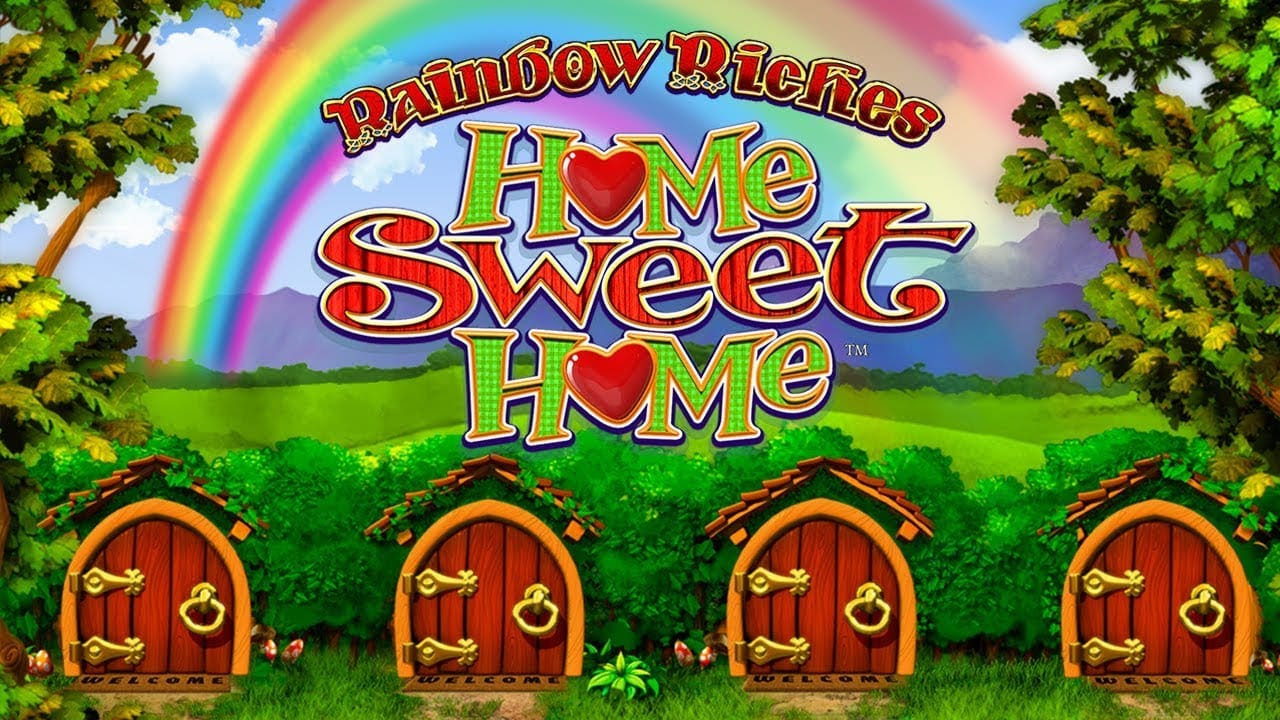 Rainbow Riches Home Sweet Home Slots Mega Reel
