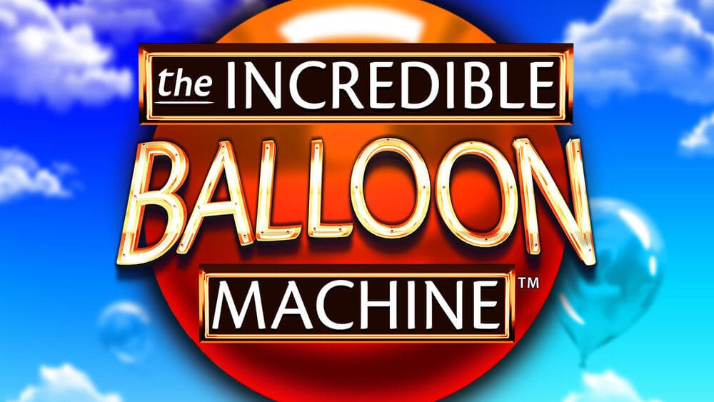 The Incredible Balloon Machine Slot Game Review